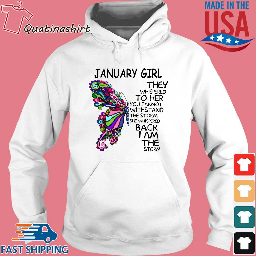 Butterfly January girl they whispered to her you cannot withstand the storm she whispered back I am the storm s Hoodie trang