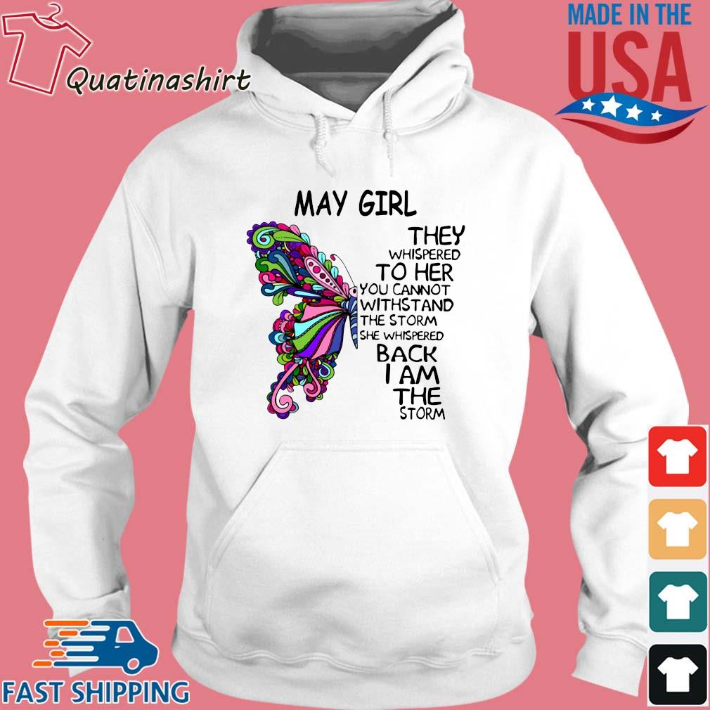 Butterfly May girl they whispered to her you cannot withstand the storm she whispered back I am the storm s Hoodie trang