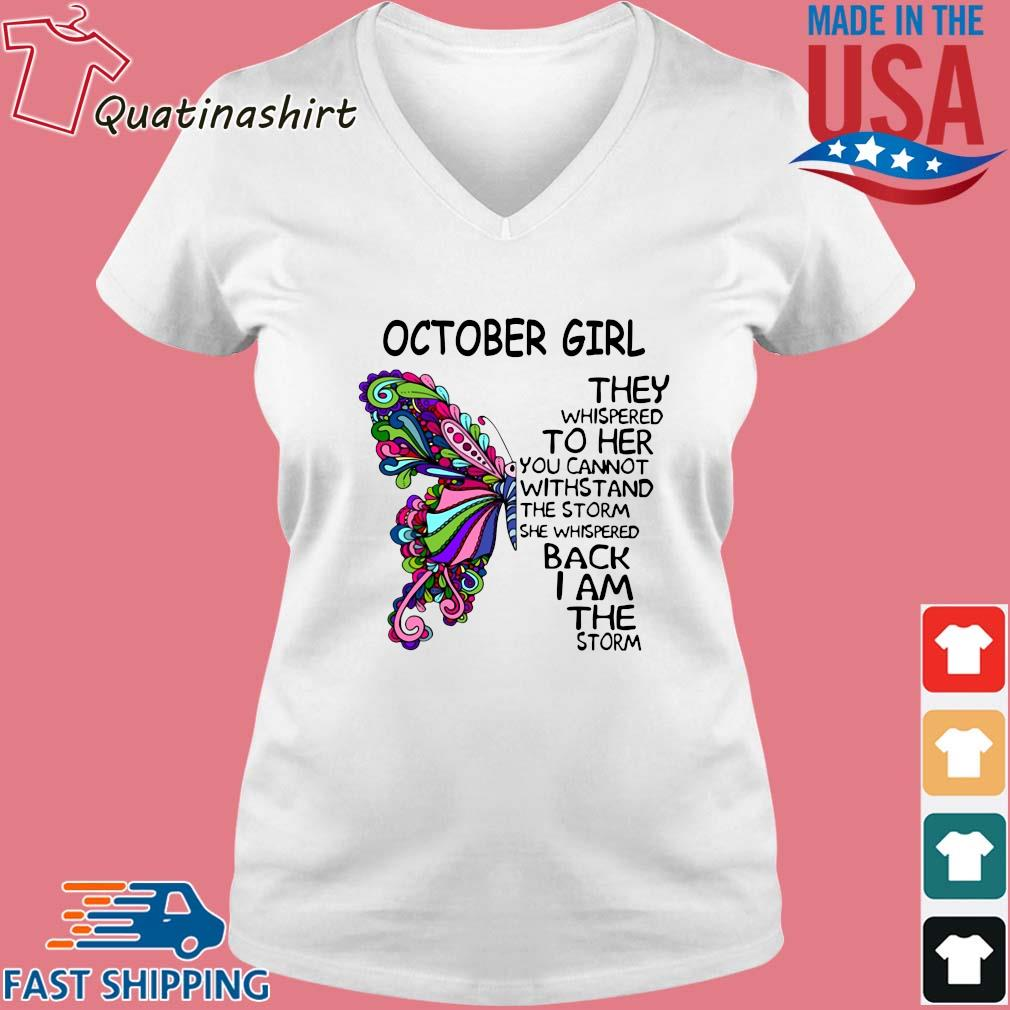 Butterfly October girl they whispered to her you cannot withstand the storm she whispered back I am the storm s Vneck trang