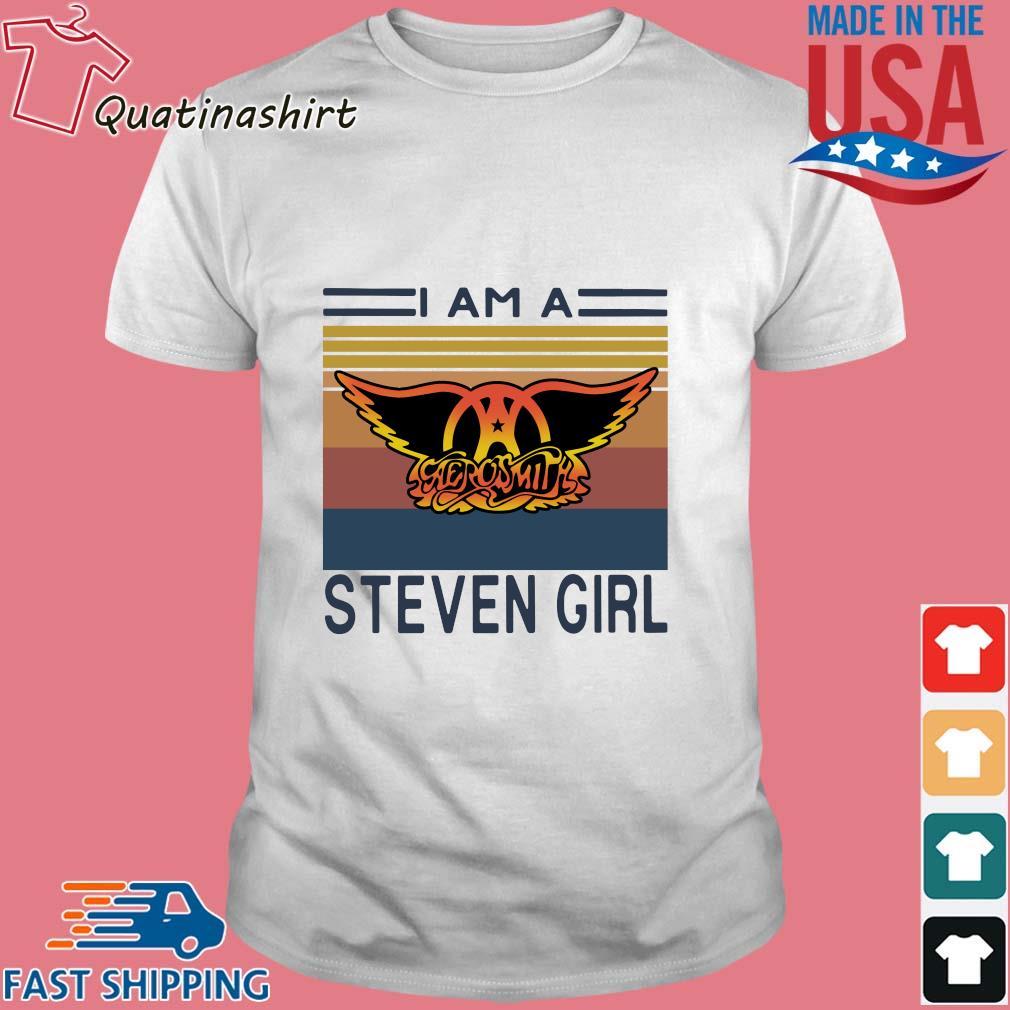 I am a Aerosmith Steven girl vintage shirt