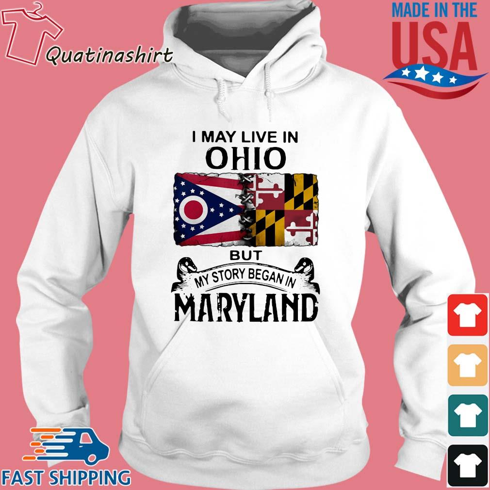 I may live in Ohio but my story began in maryland s Hoodie trang