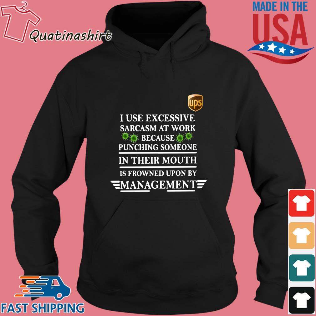 Ups I use excessive sarcasm at work because punching someone in their mouth is frowned upon by management covid-19 s Hoodie den