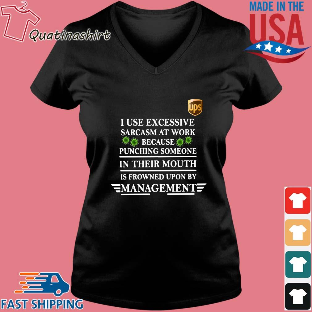 Ups I use excessive sarcasm at work because punching someone in their mouth is frowned upon by management covid-19 s Vneck den