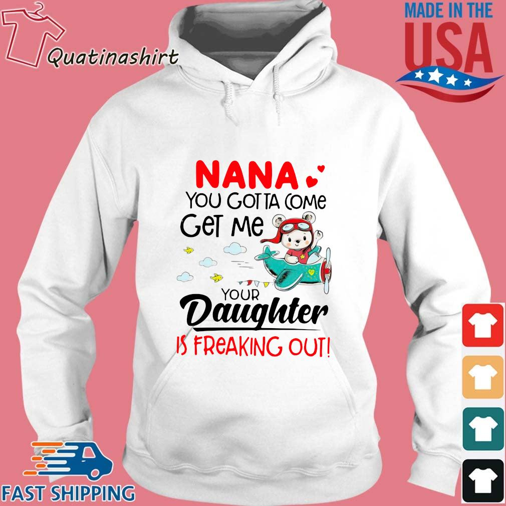 Nana you gotta come get me your daughter is freaking out s Hoodie trang