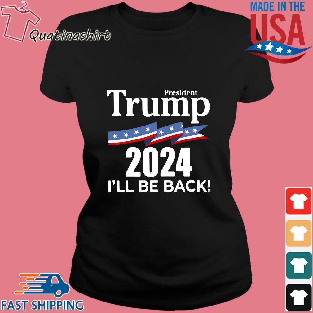 President Donald Trump 2024 I'll be back s Ladies den