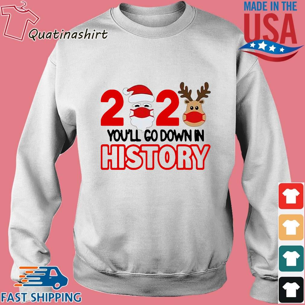 2020 quarantine you'll go down in history Christmas sweater
