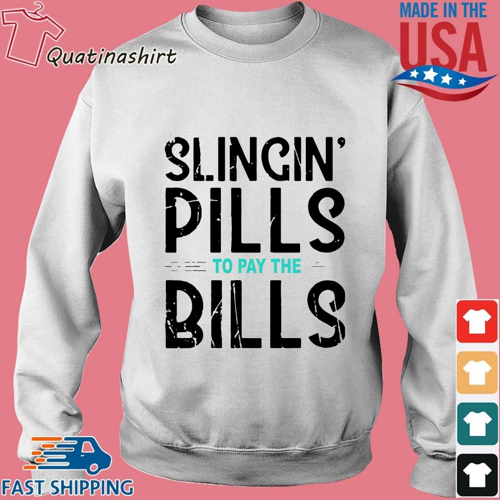 Slingin' pills to pay the bills shirt