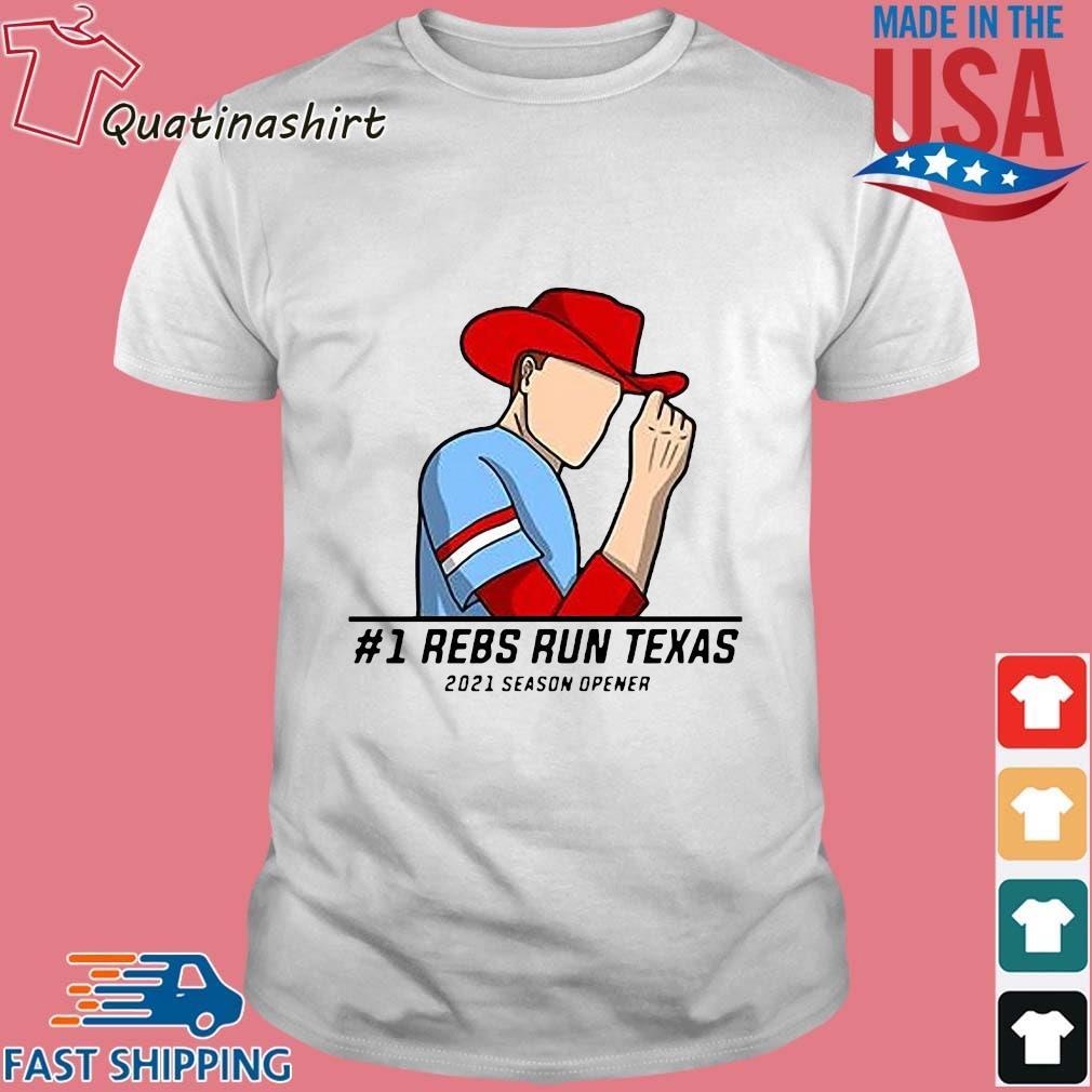 #1 rebs run Texas 2021 season opener shirt