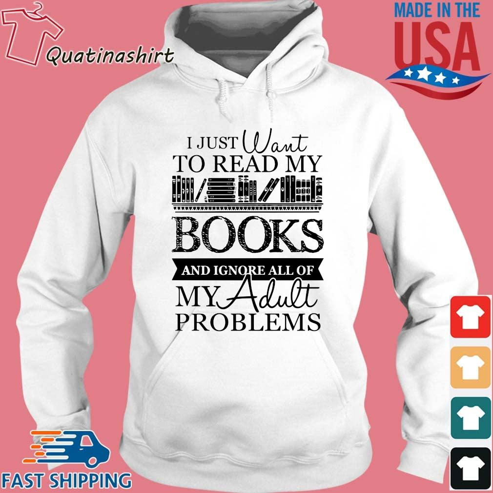 I just want to read my books and ignore all of my adult problems s Hoodie trang