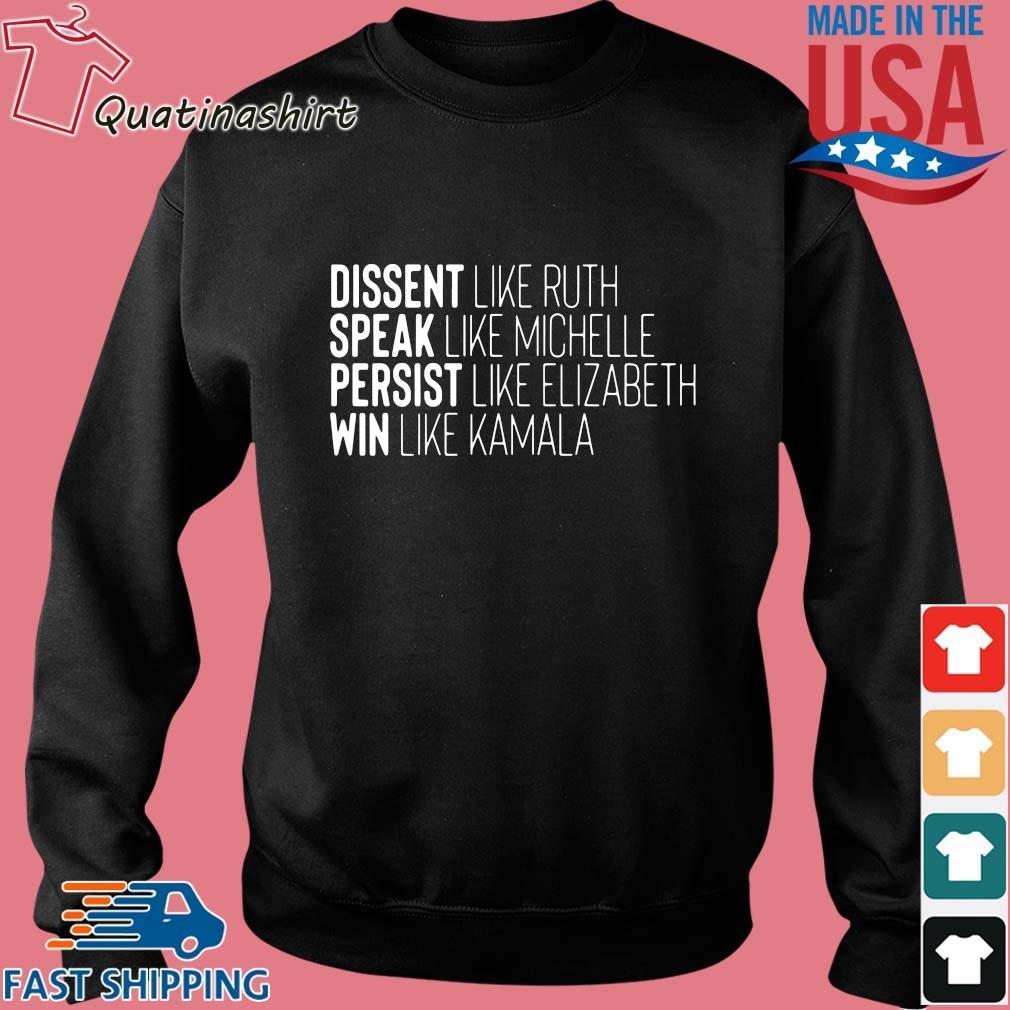 Dissent like ruth speak like michelle persist like elizabeth win like Kamala s Sweater den