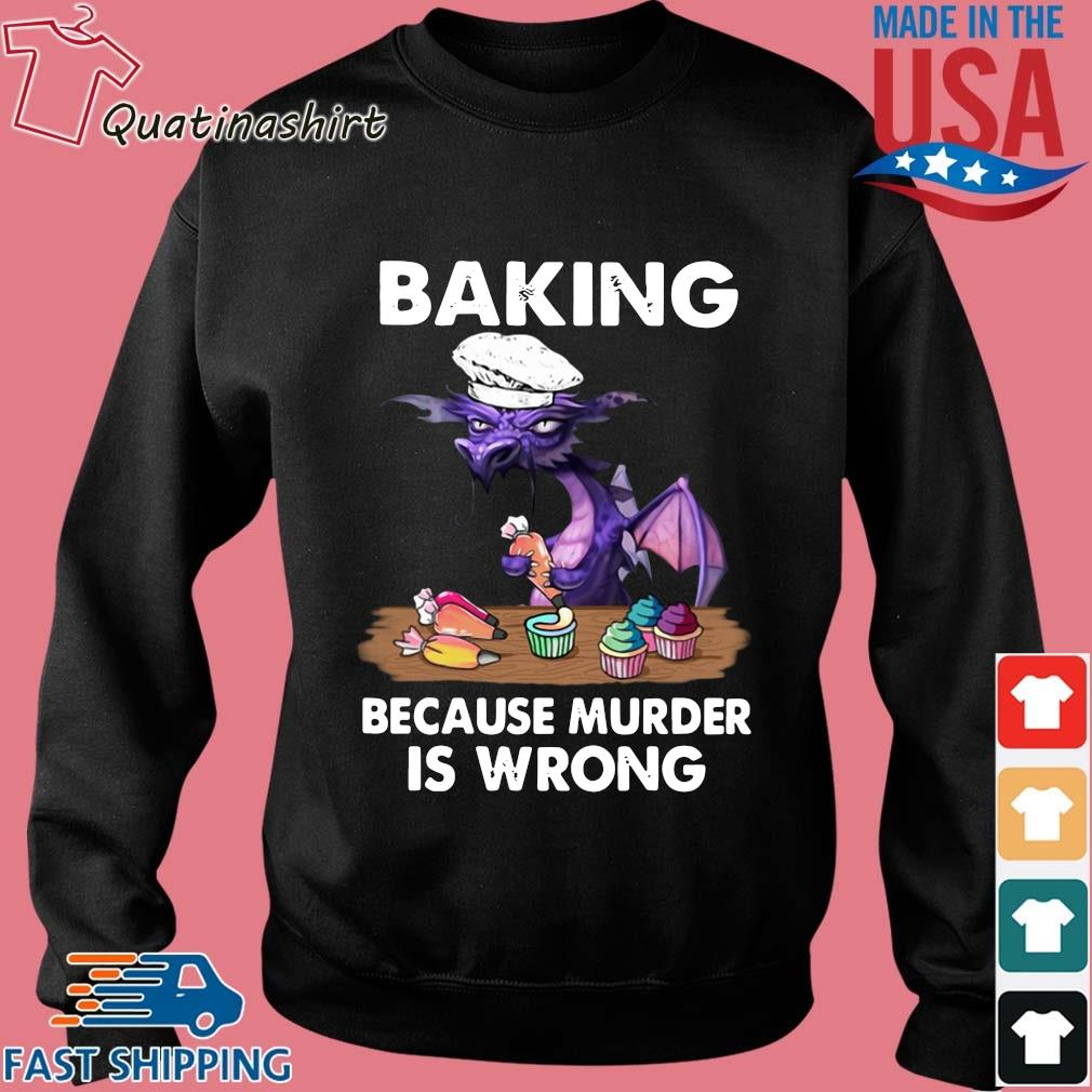 Dragon baking because murder is wrong s Sweater den