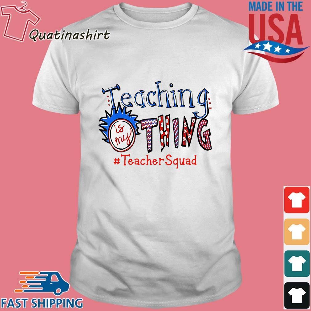 Teaching is my thing #TeacherSquad shirt
