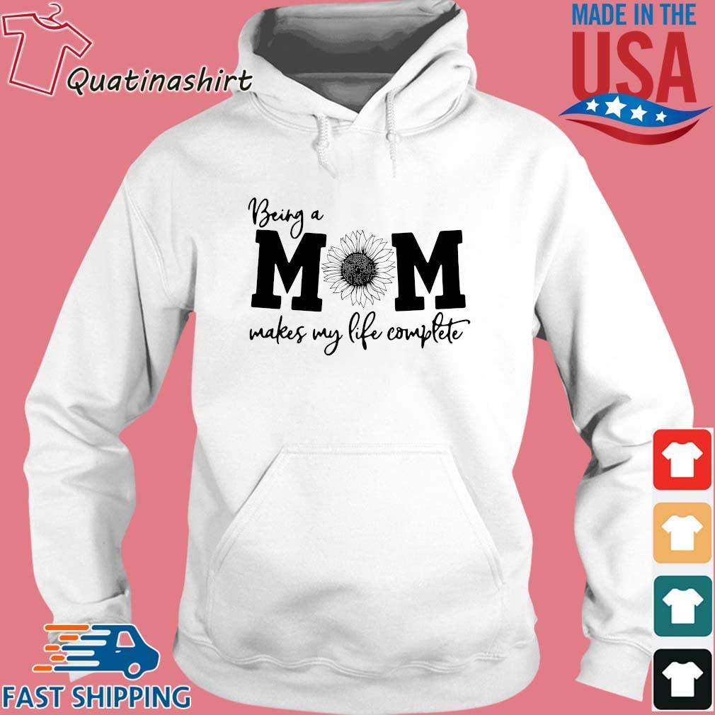 Being Mom Makes My Life Complete Shirt Hoodie trang