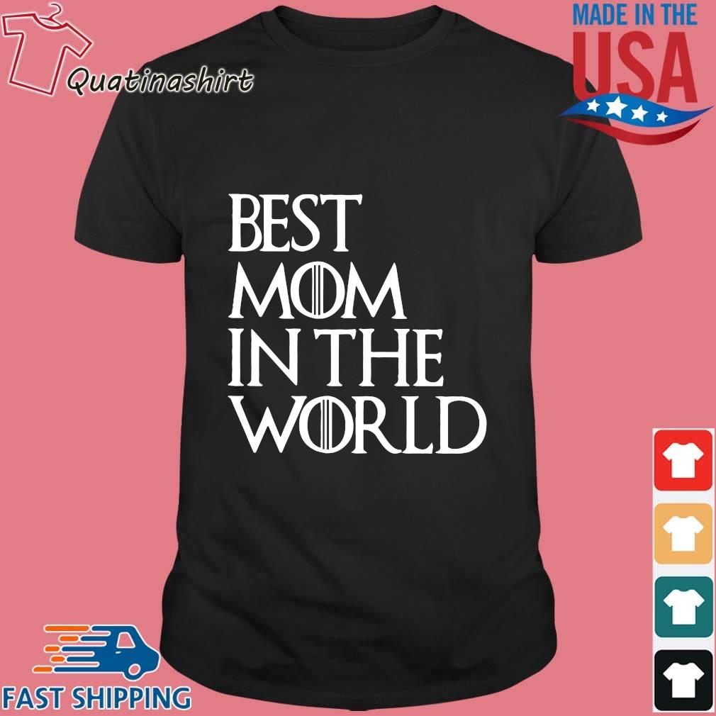 Best Mom In The World Shirt