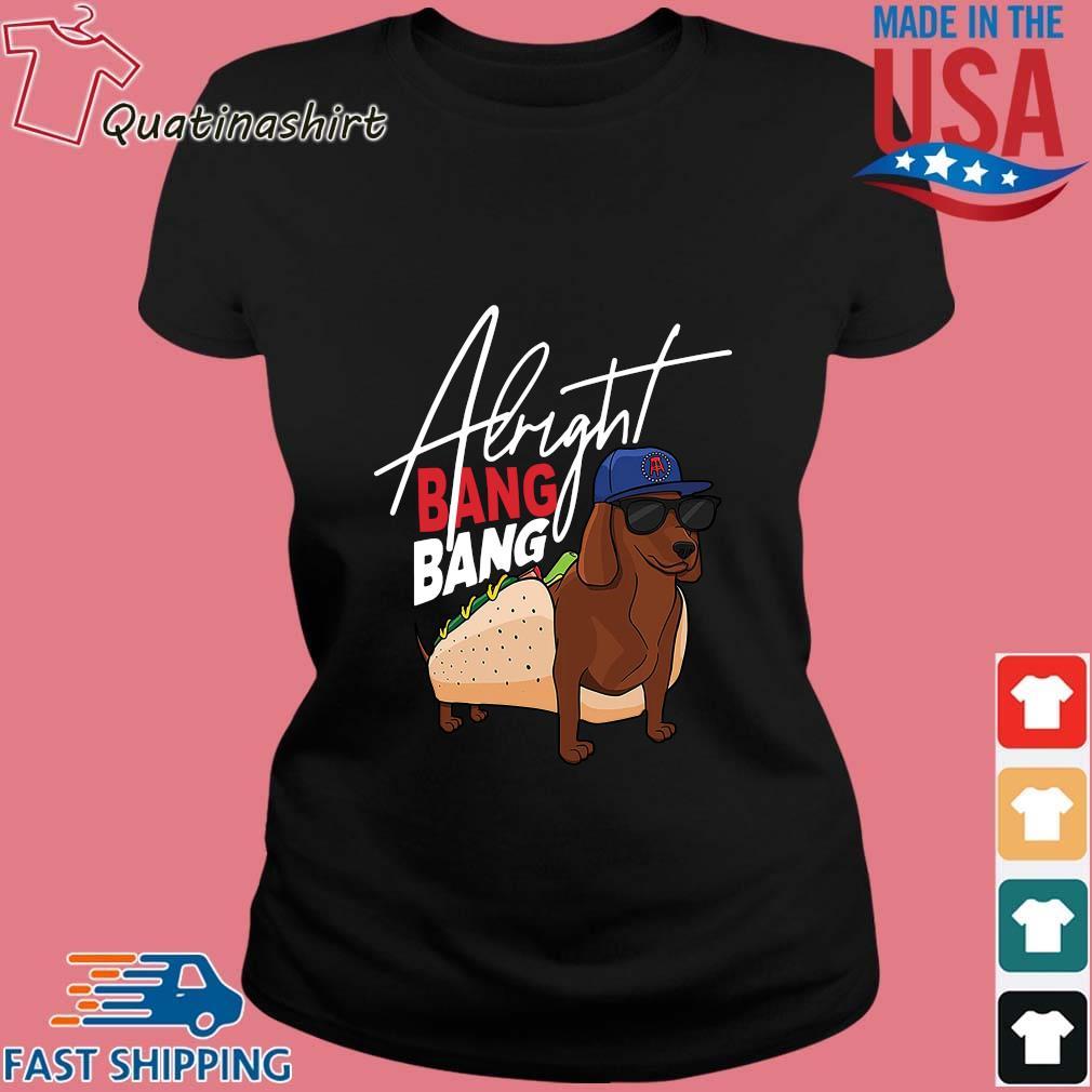 Dachshund Alright Bang Bang Shirt Ladies den