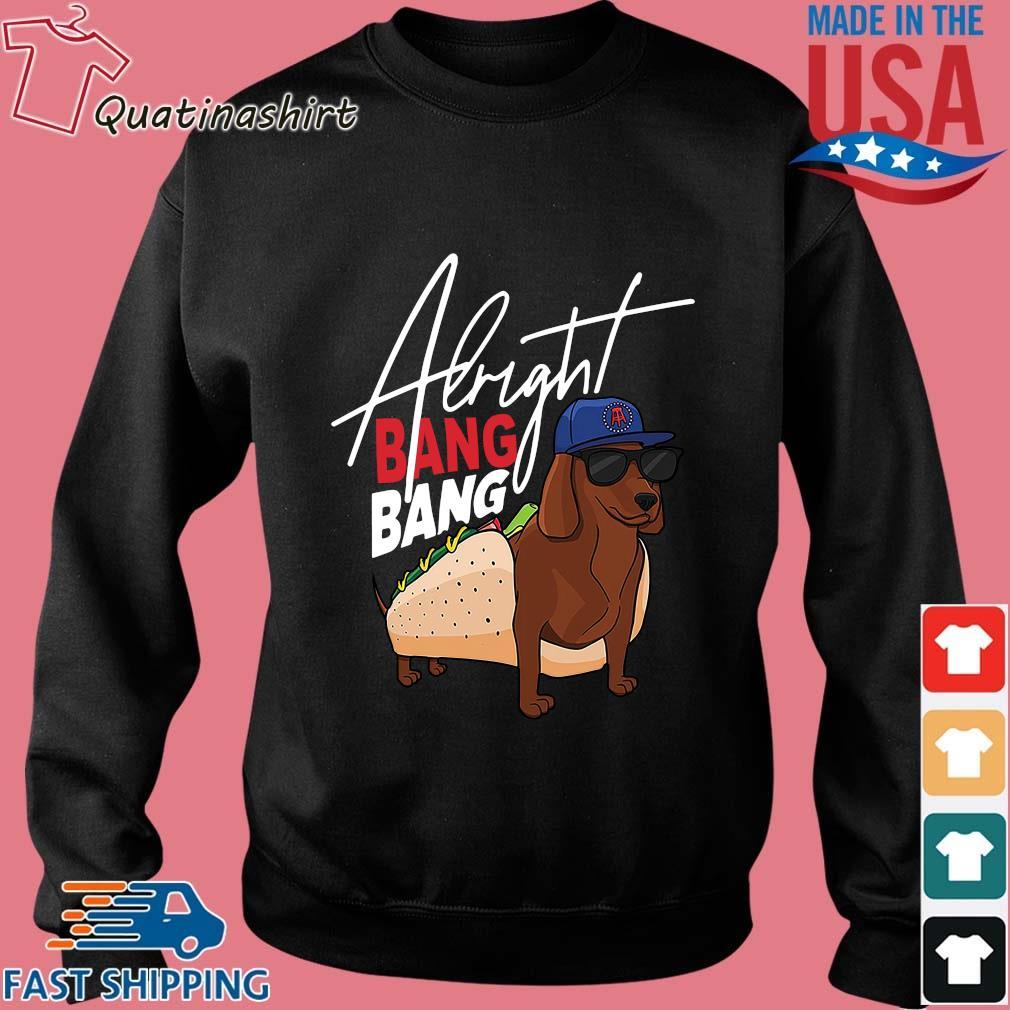 Dachshund Alright Bang Bang Shirt Sweater den