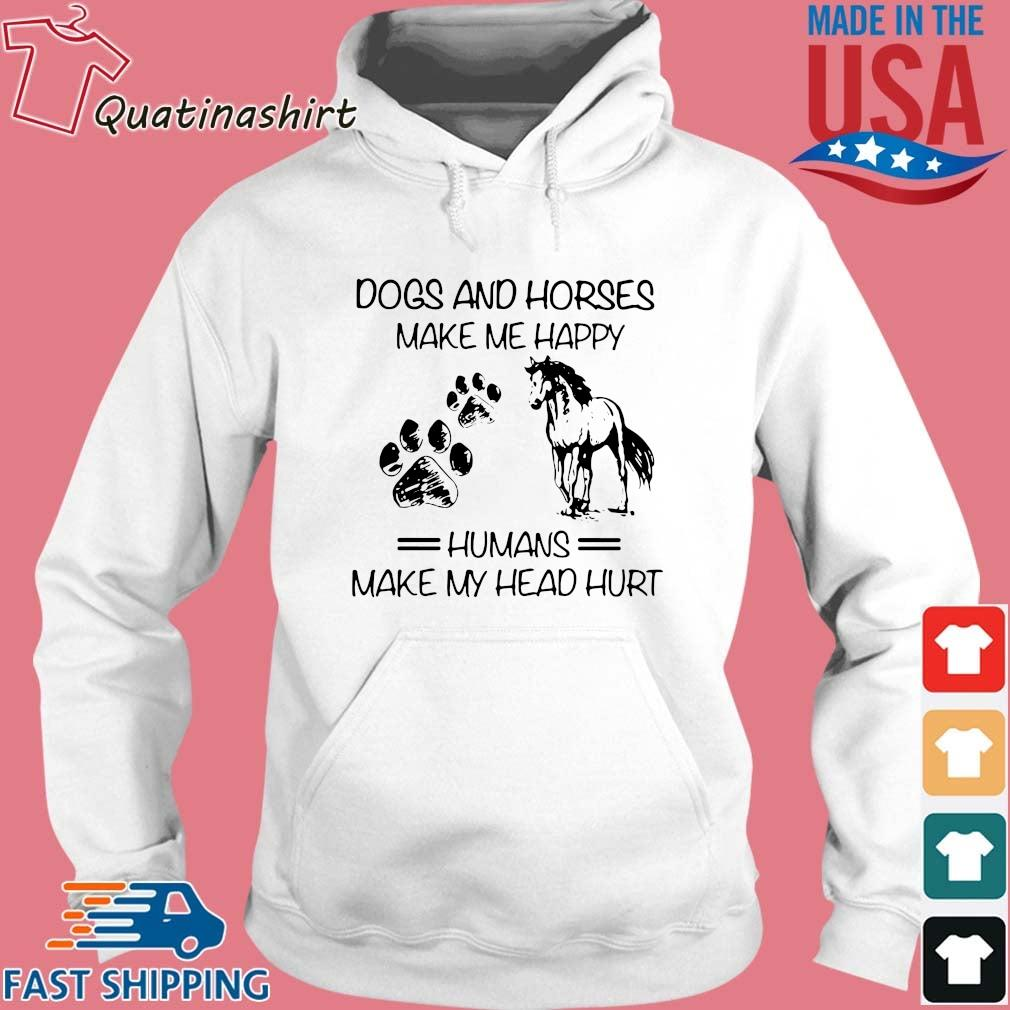 Dogs and horse make Me happy humans make my head hurt s Hoodie trang