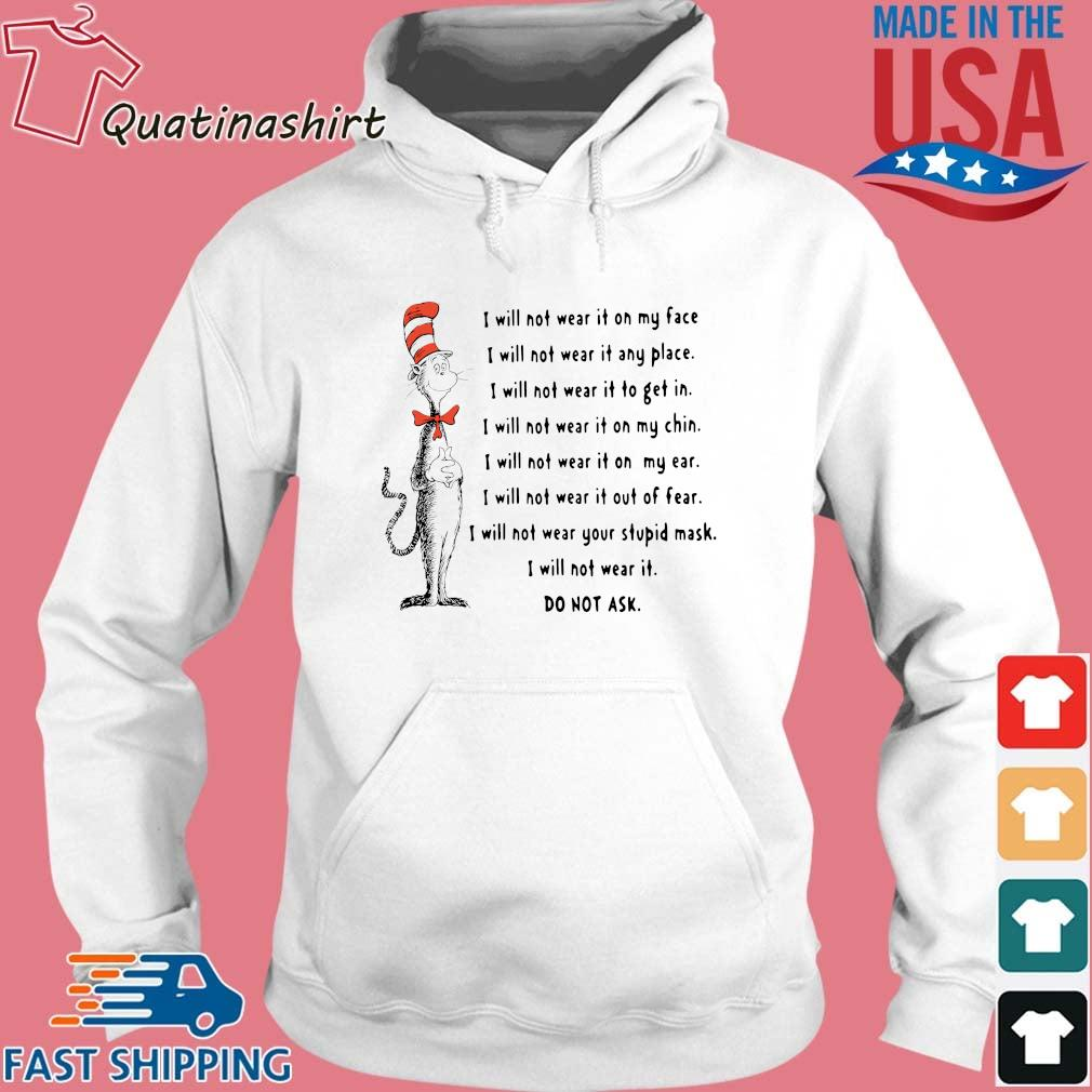 Dr Seuss I will not wear it on my face I will not wear it any place I will not wear it to get in s Hoodie trang