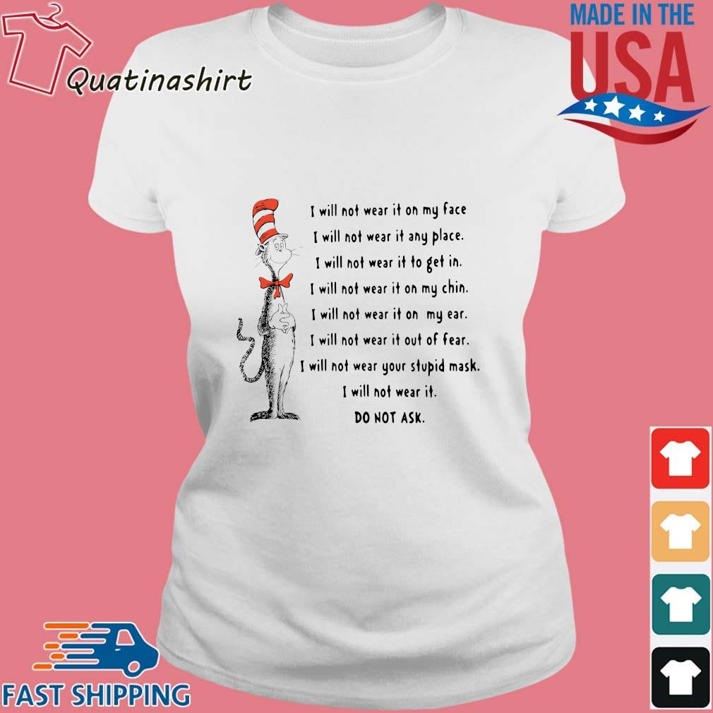 Dr Seuss I will not wear it on my face I will not wear it any place I will not wear it to get in s Ladies trang