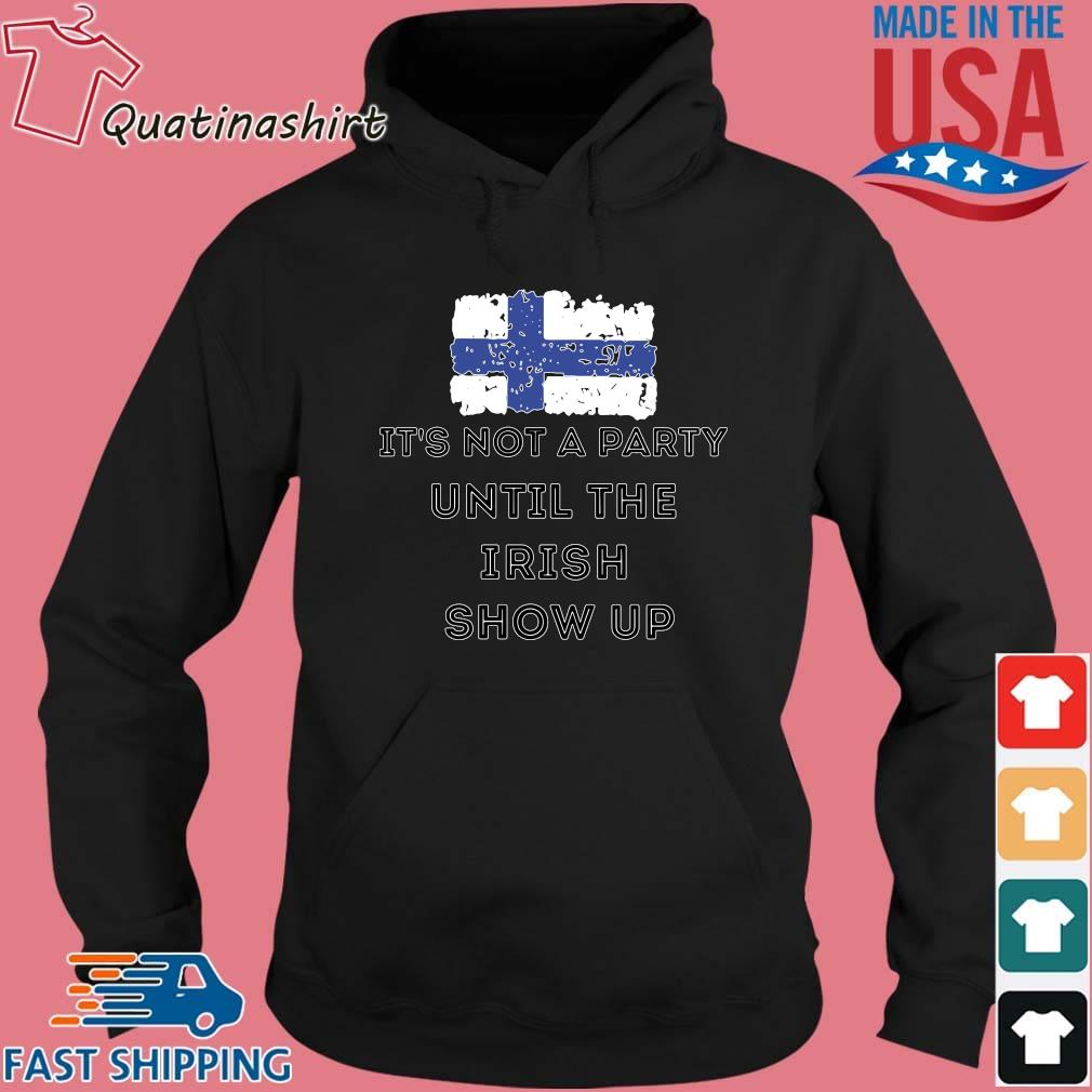 It's Not A Party Until The Irish Show Up Finland Flag Shirt Hoodie den