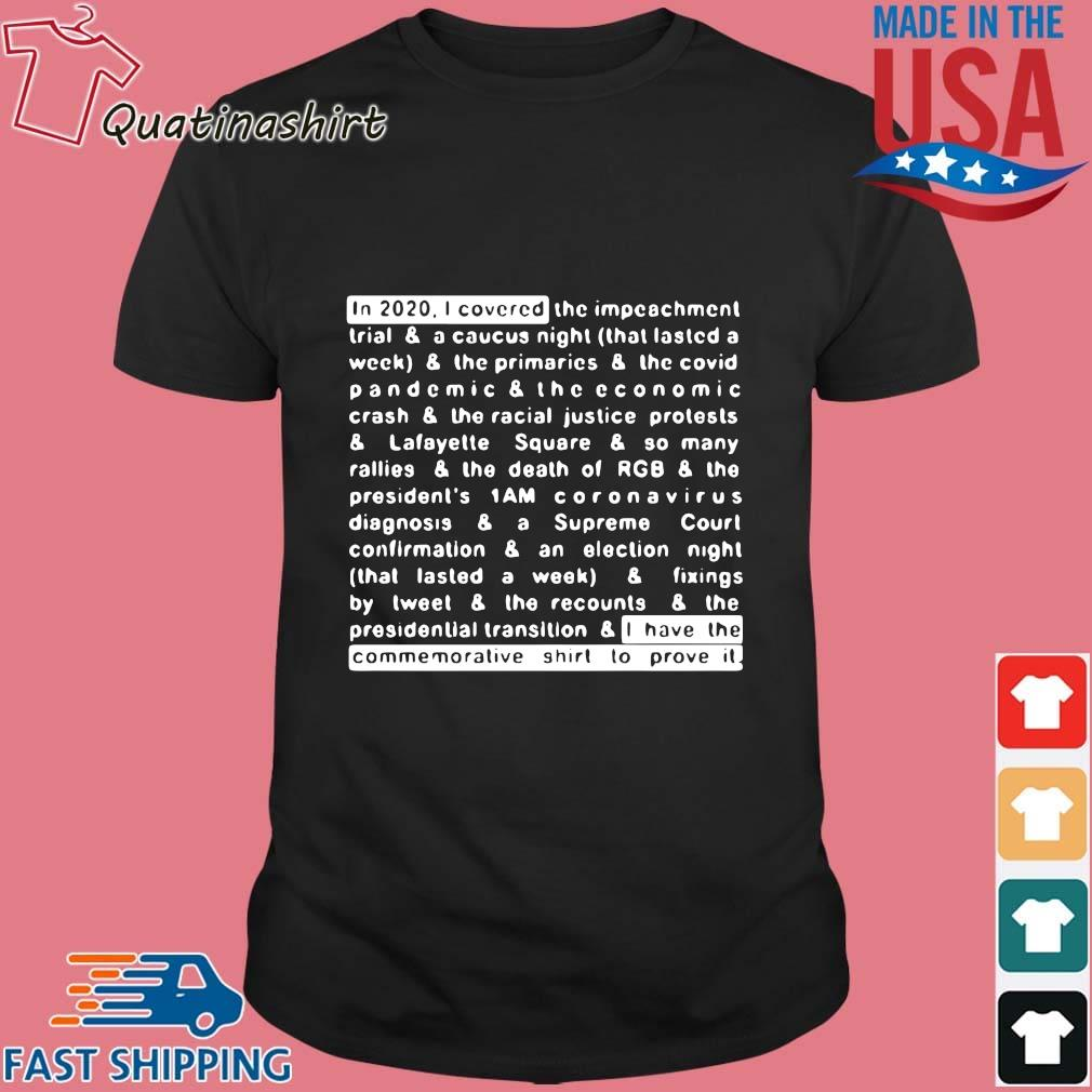Jim Acosta In 2020 I Covered And I Have The Commemorative Shirt To Prove It Shirt