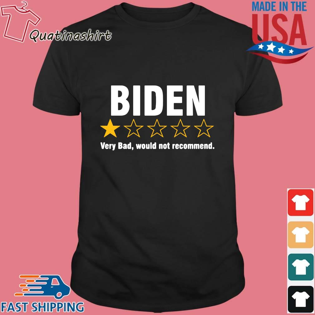 Joe Biden one star very bad would not recommend shirt