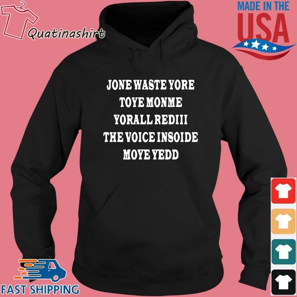 Jone waste yore toye monme yorall rediii the voice insoide moye yedd s Hoodie den