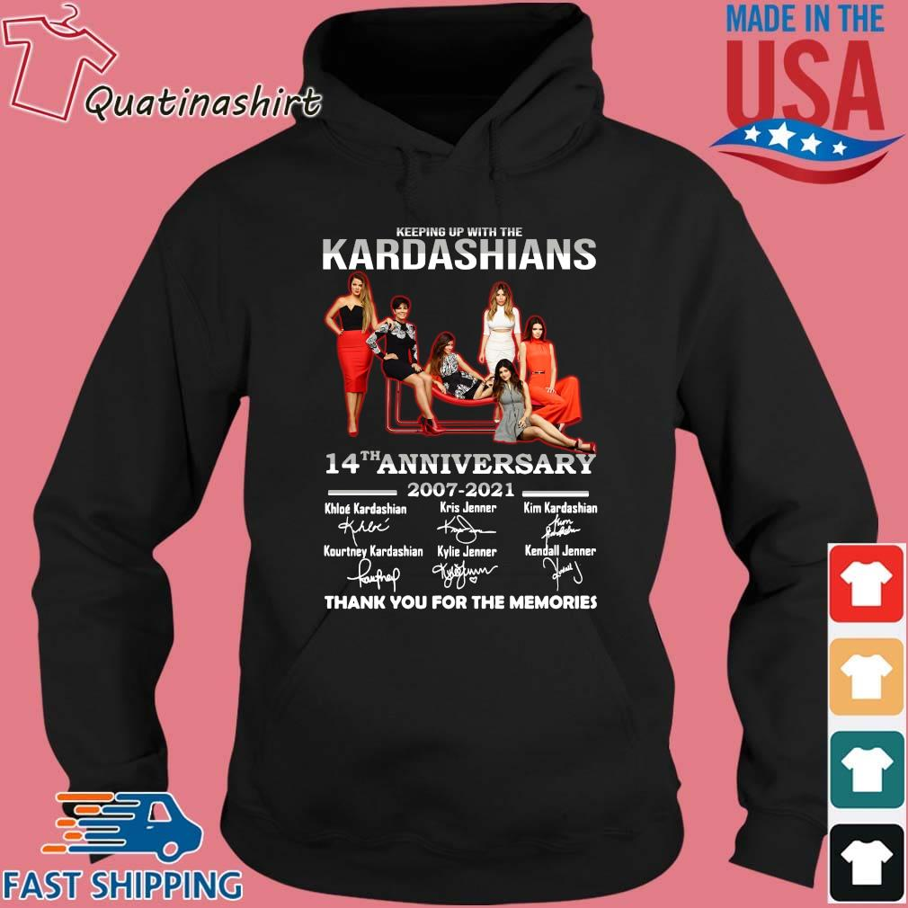 Keeping Up With The Kardashians 14th Anniversary 2007-2021 Thank You For The Memories Signatures Shirt Hoodie den
