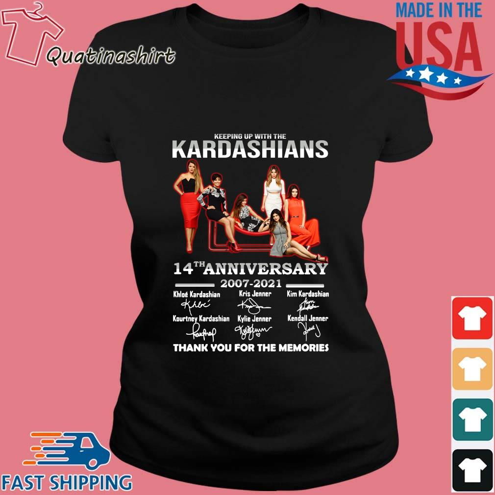 Keeping Up With The Kardashians 14th Anniversary 2007-2021 Thank You For The Memories Signatures Shirt Ladies den