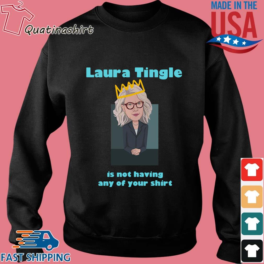 Laura Tingle Is Not Having Any Of Your Shirt Sweater den