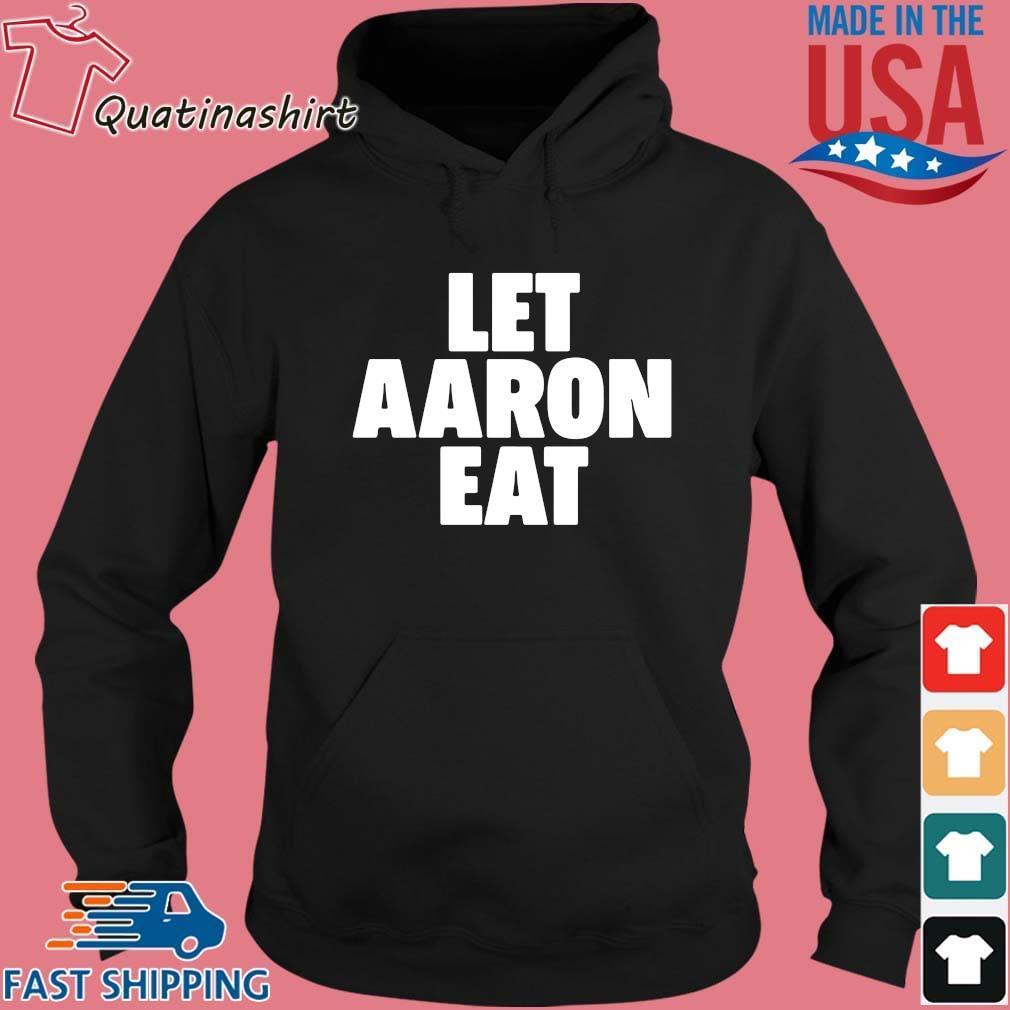Let aaron eat 2021 s Hoodie den