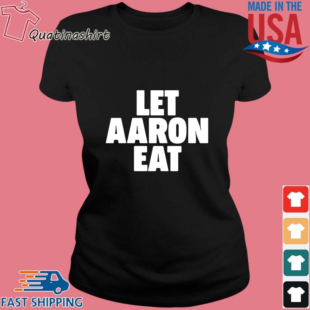 Let aaron eat 2021 s Ladies den