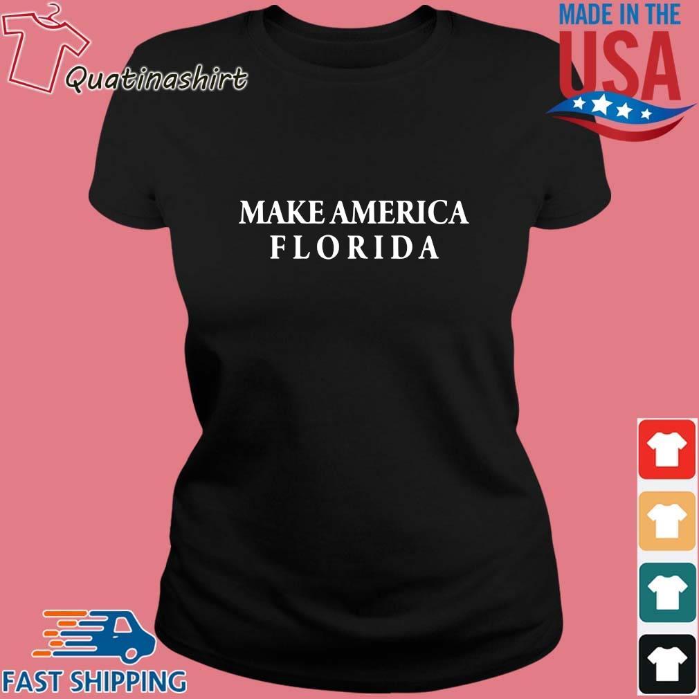 Make America Florida Shirt Ladies den