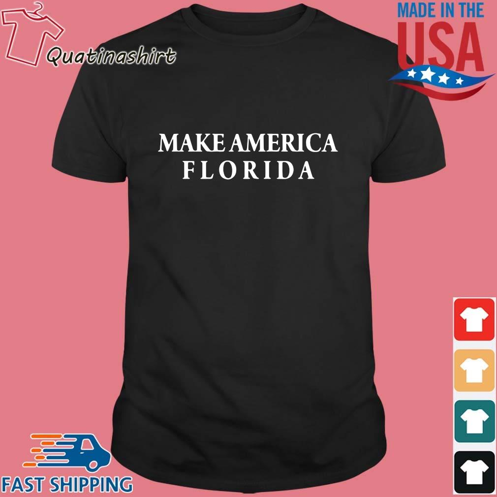 Make America Florida Shirt