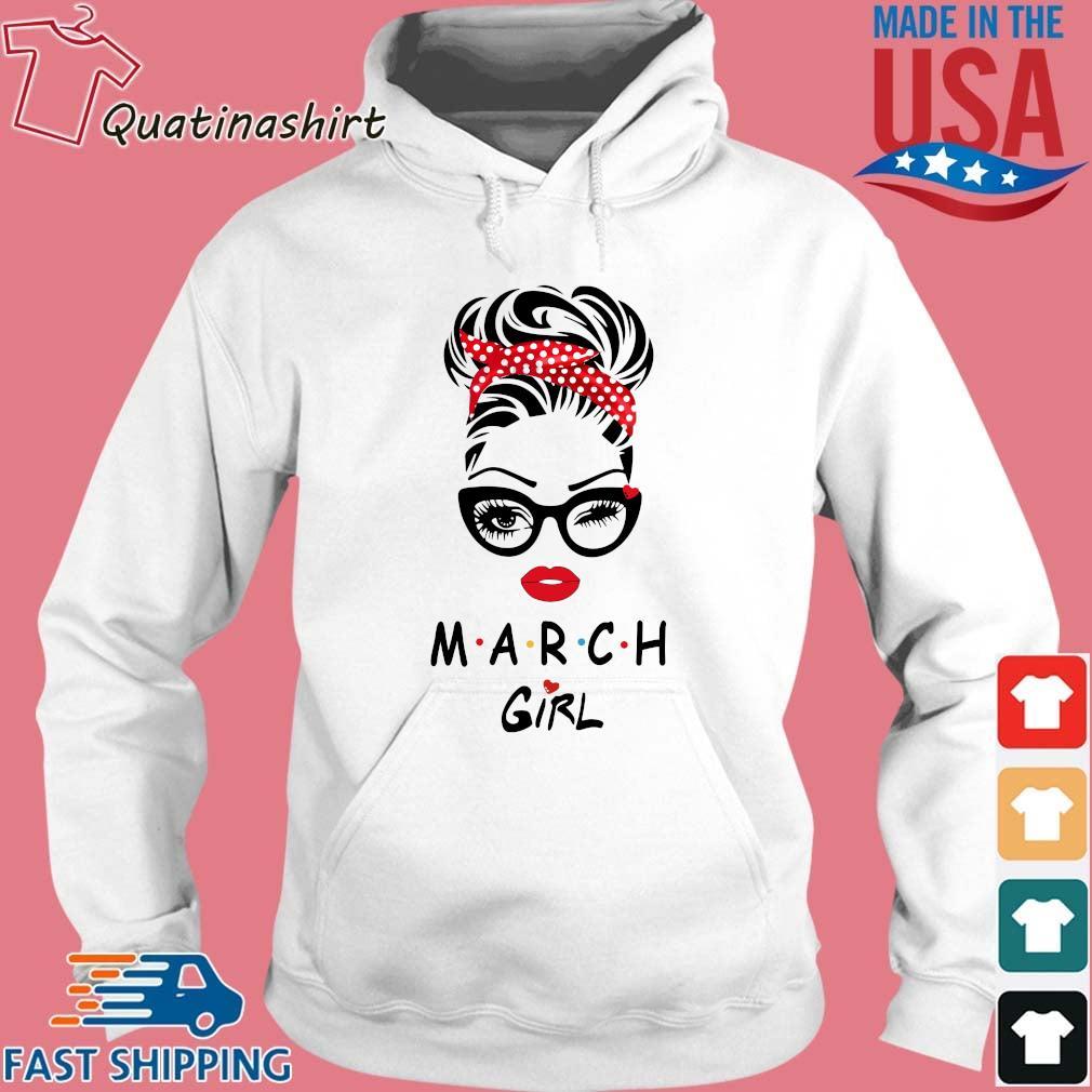 March Girl Friend Show TV 2021 Shirt Hoodie trang