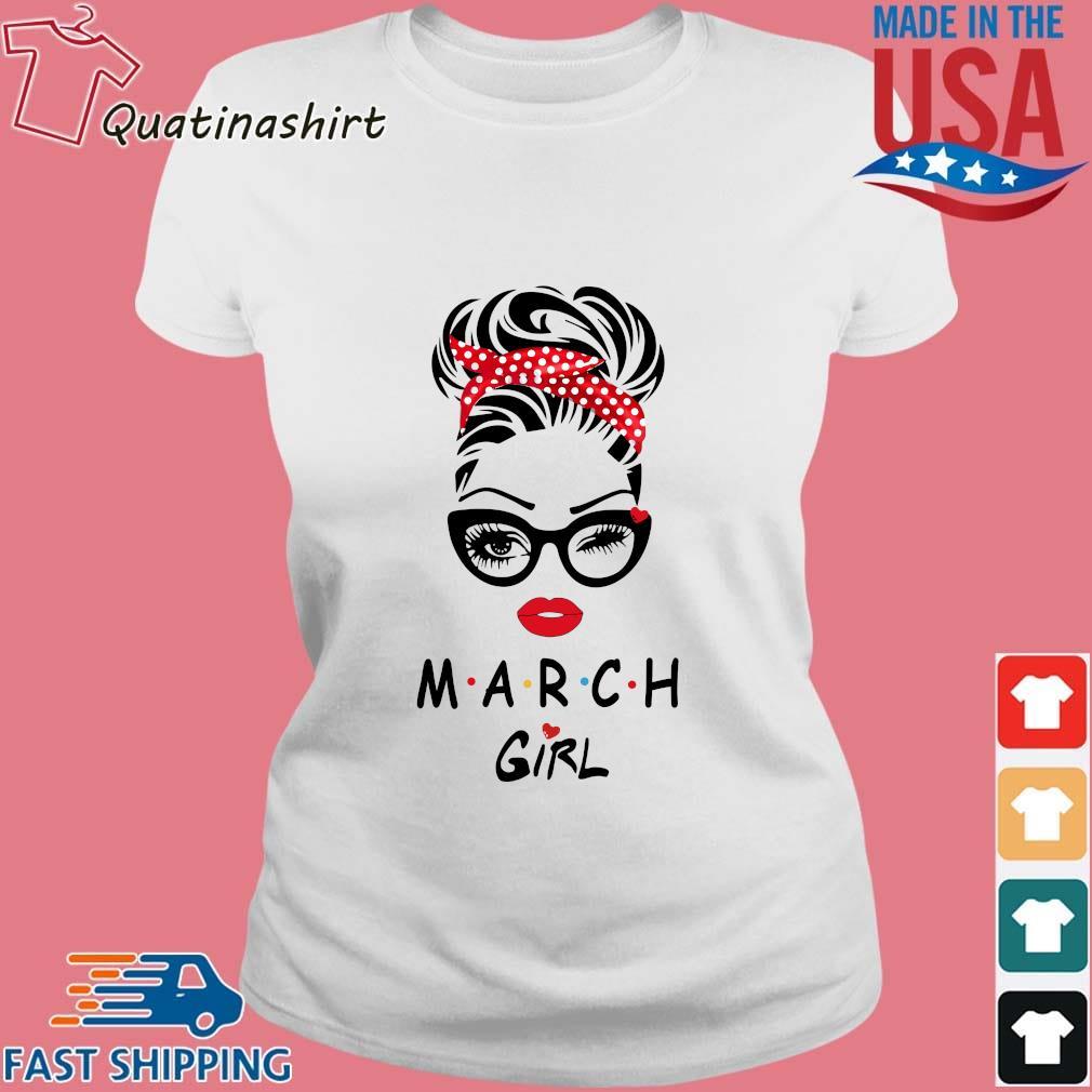 March Girl Friend Show TV 2021 Shirt Ladies trang