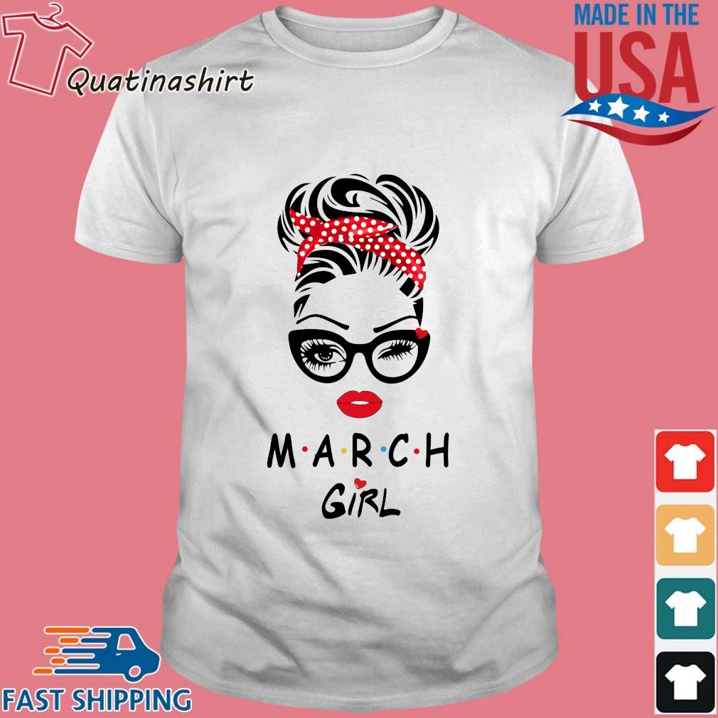 March Girl Friend Show TV 2021 Shirt