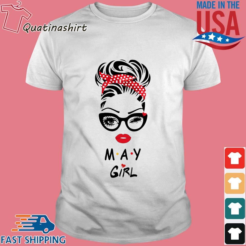 May Girl Friend Show TV 2021 Shirt