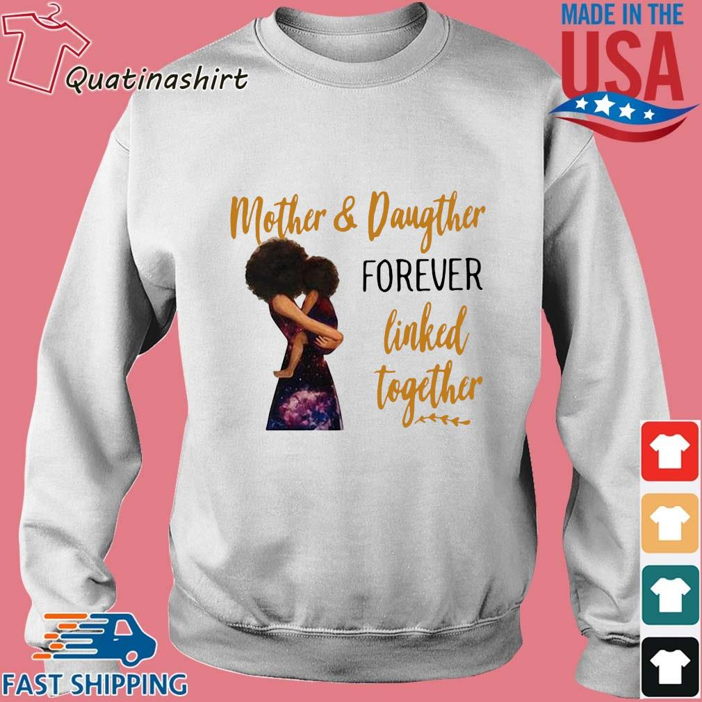 Mother and daughter forever linked together s Sweater trang