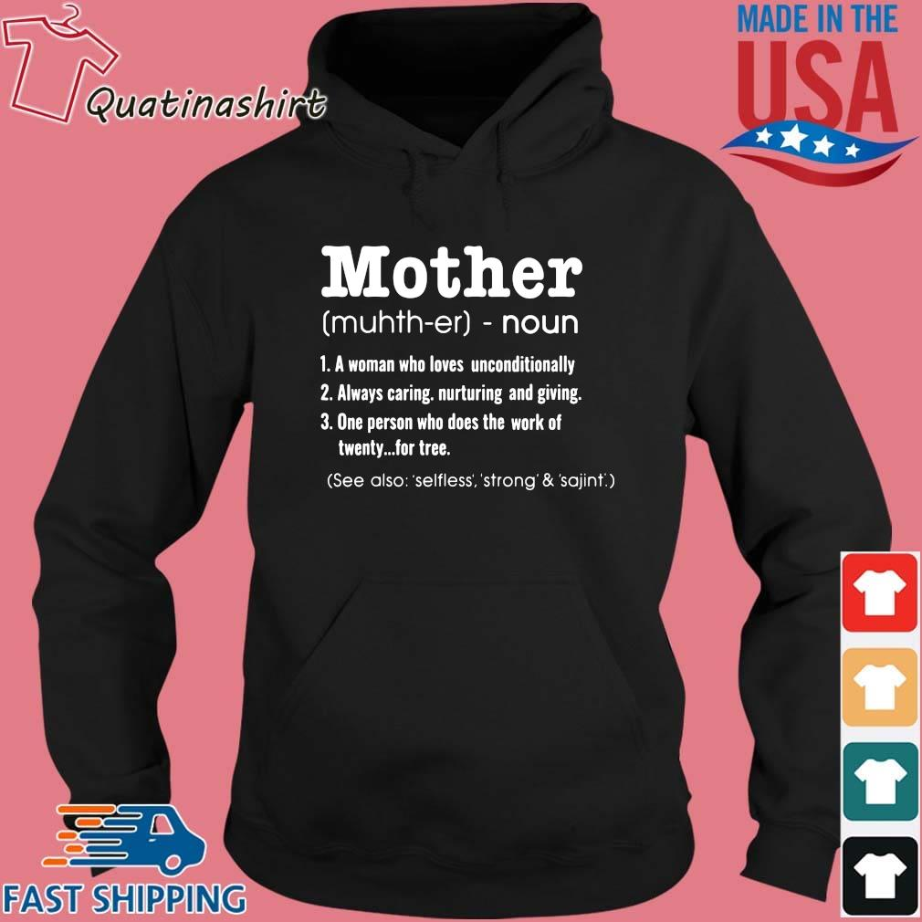 Mother noun a woman who loves unconditionally s Hoodie den