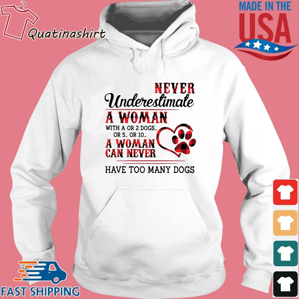 Never Underestimate A Woman With A Or 2 Dogs Or 5 Or 10 A Woman Can Never Have Too Many Dogs Striped Shirt Hoodie trang