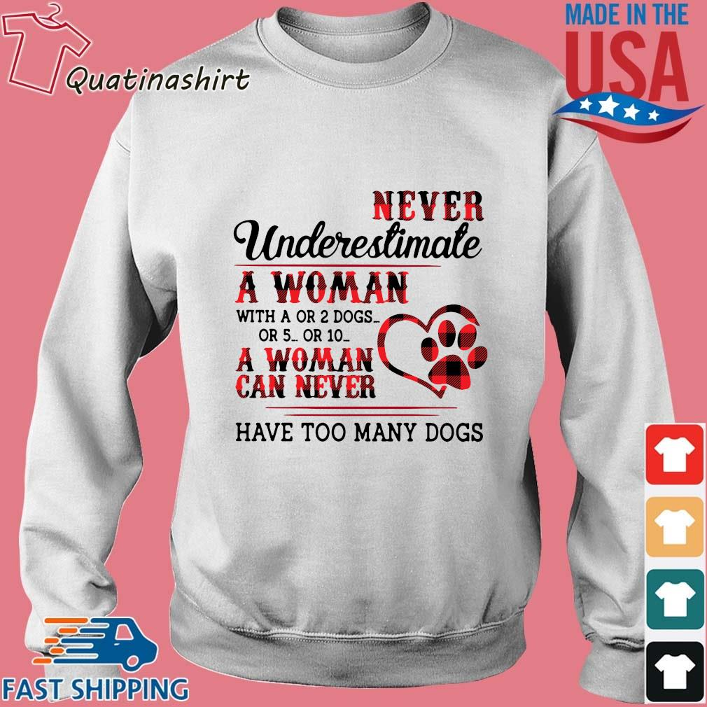 Never Underestimate A Woman With A Or 2 Dogs Or 5 Or 10 A Woman Can Never Have Too Many Dogs Striped Shirt Sweater trang