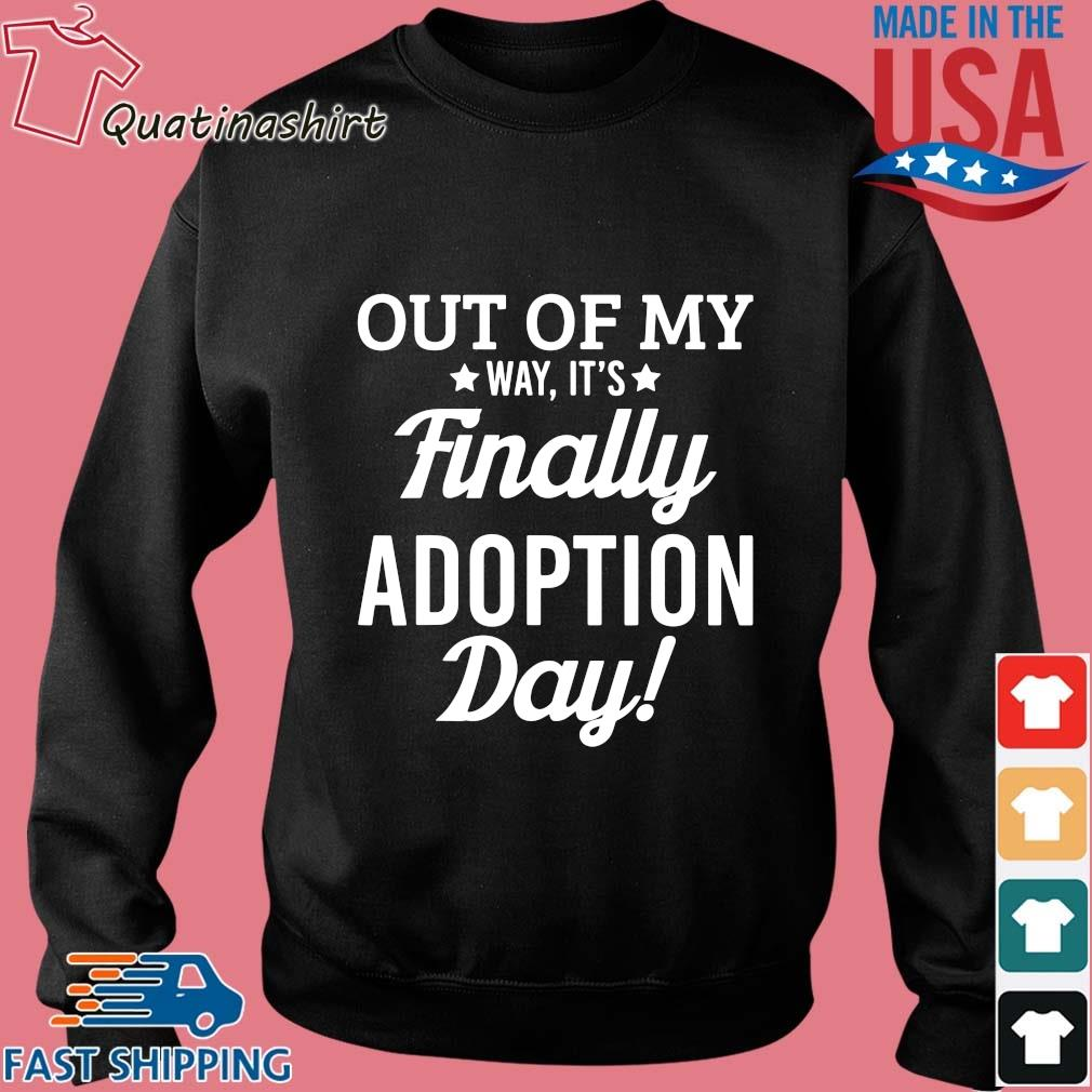 Out of my way it's finally adoption day s Sweater den
