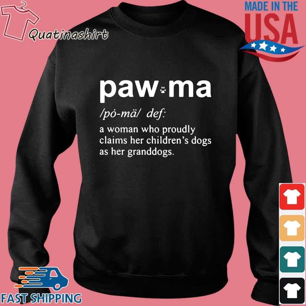 Paw Ma A Woman Who Proudly Claims Her Childrens Dogs As Her Granddogs Shirt Sweater den
