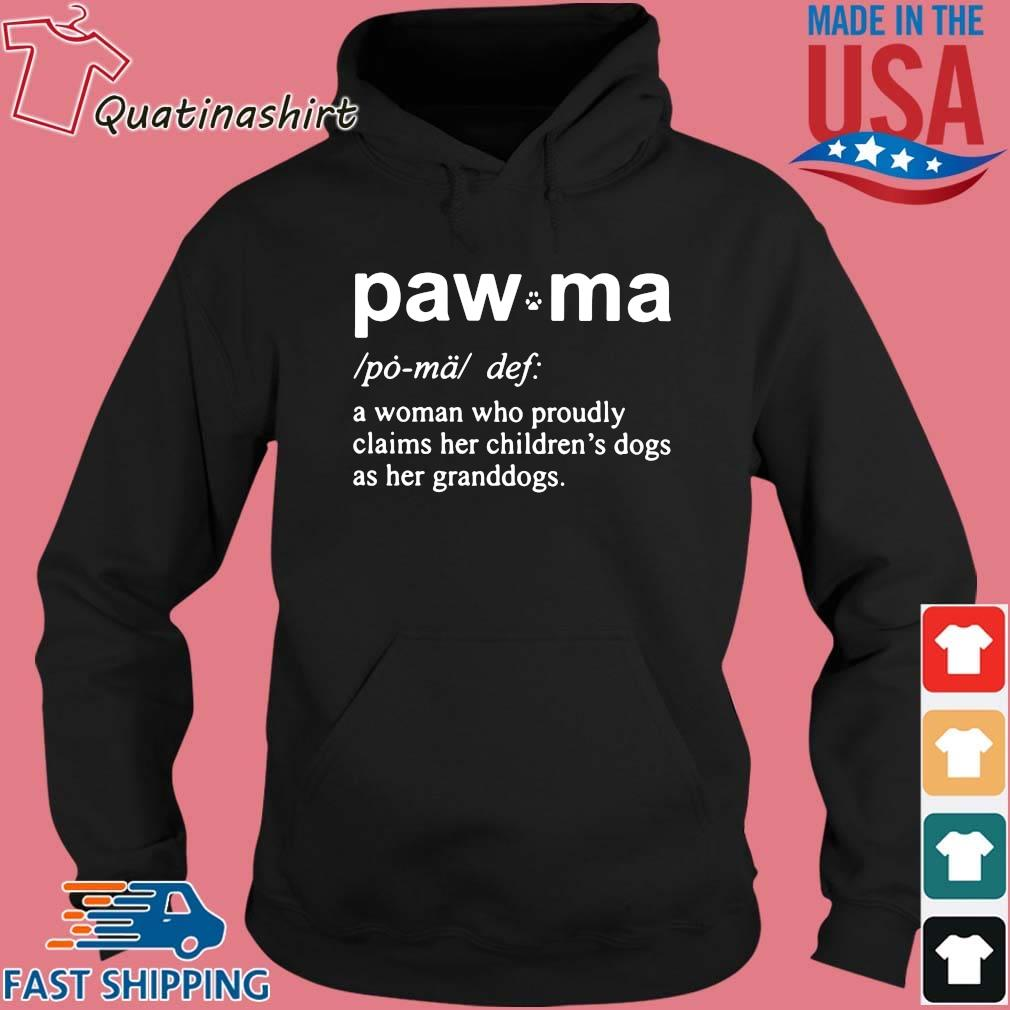 Paw Ma A Woman Who Proudly Claims Her Shirt Hoodie den