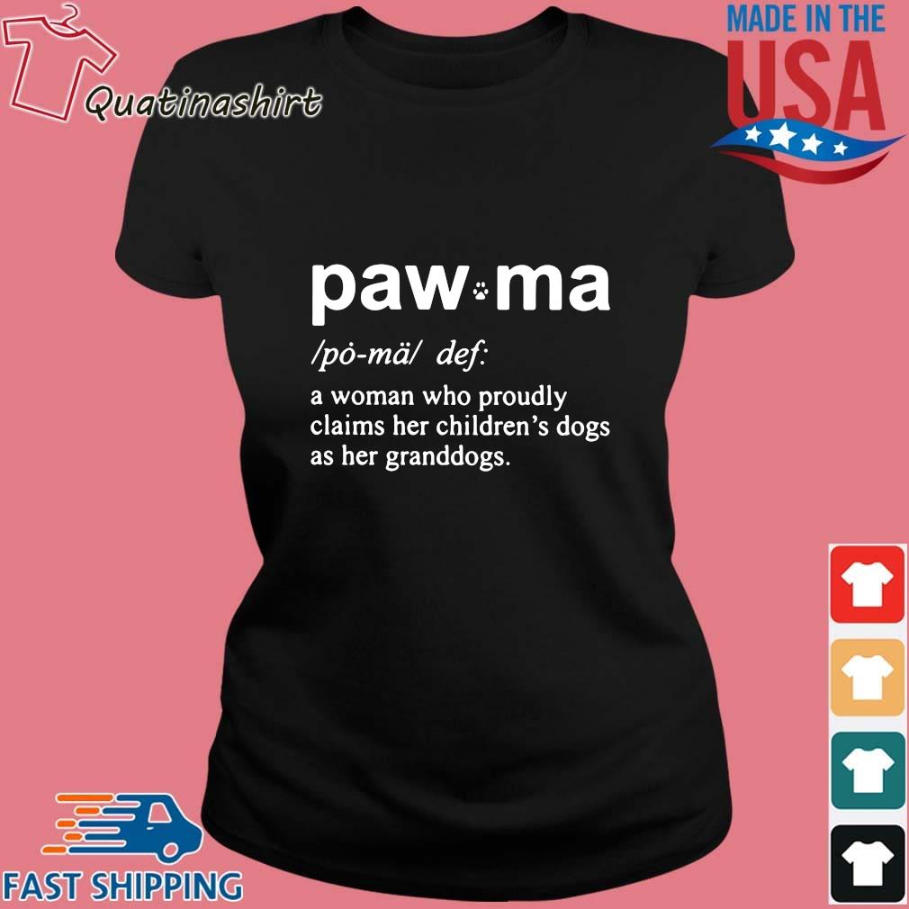 Paw Ma A Woman Who Proudly Claims Her Shirt Ladies den