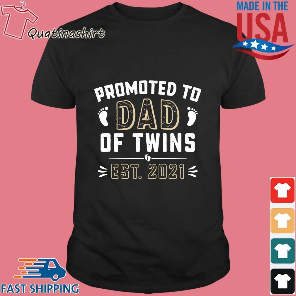 Promoted to dad of twins est 2021 shirt