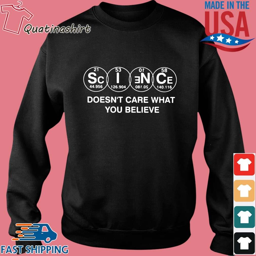 Science Doesn't Care What You Believe Shirt Sweater den