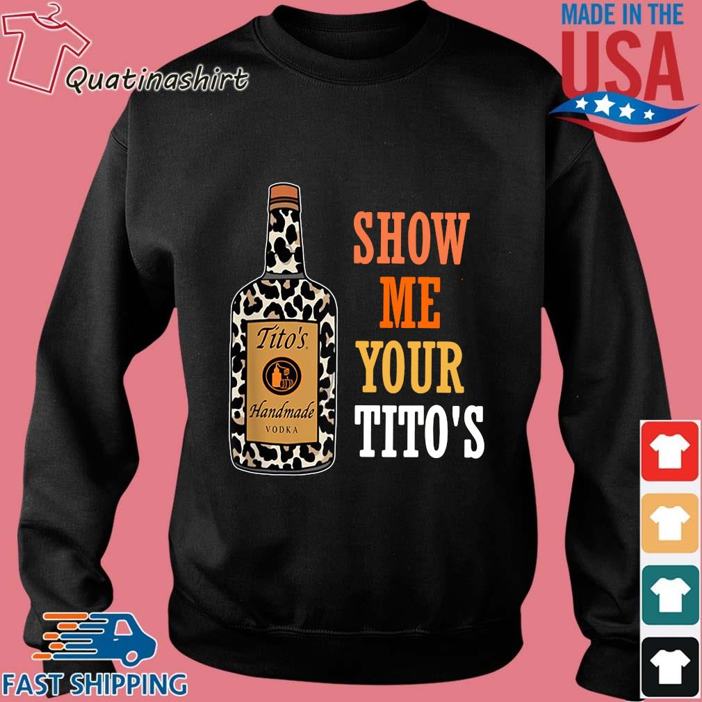 Show Me Your Tito's Handmade Vodka Shirt Sweater den