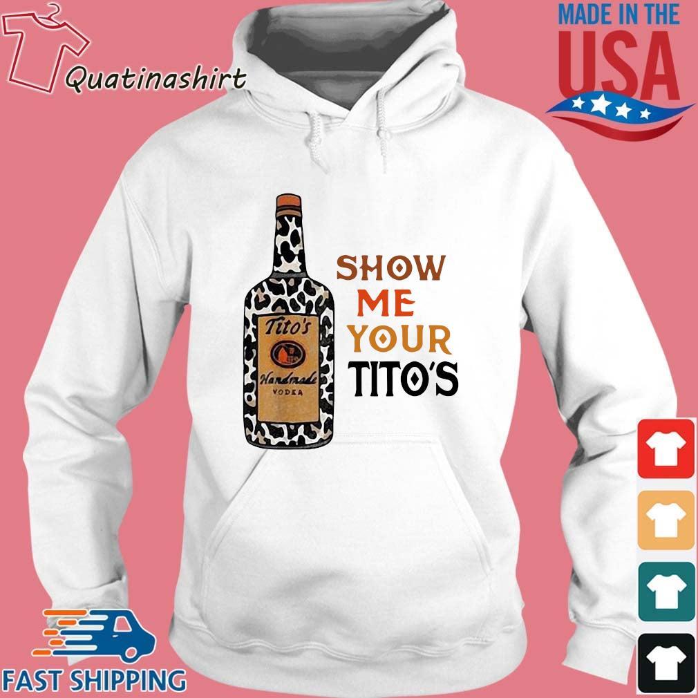 Show Me Your Tito's Shirt Hoodie trang
